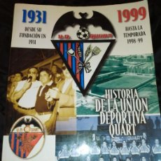 Libros: HISTORIA DE LA UNIÓN DEPORTIVA QUART MANUEL RUIZ RUIZ 1931 1999. Lote 194905626