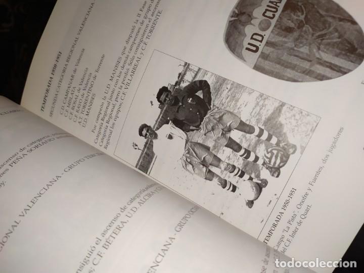Libros: HISTORIA DE LA UNIÓN DEPORTIVA QUART MANUEL RUIZ RUIZ 1931 1999 - Foto 4 - 194905626