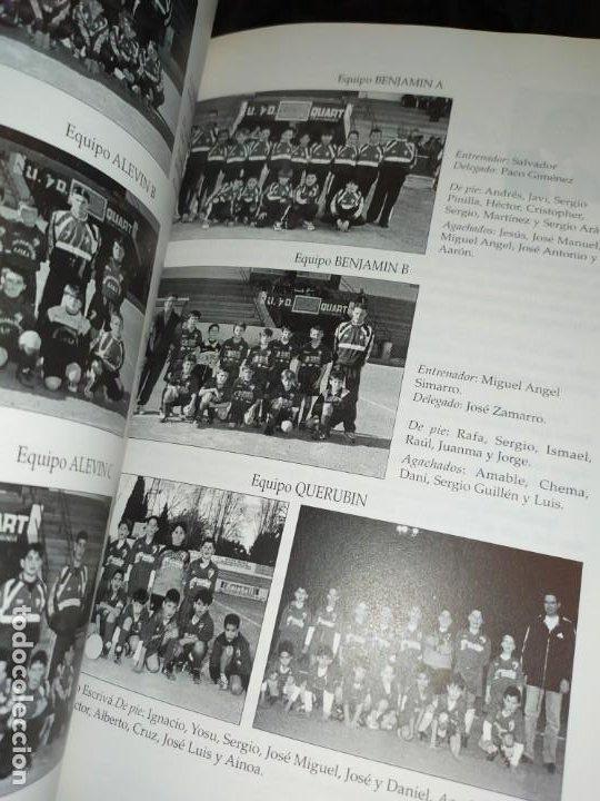 Libros: HISTORIA DE LA UNIÓN DEPORTIVA QUART MANUEL RUIZ RUIZ 1931 1999 - Foto 8 - 194905626