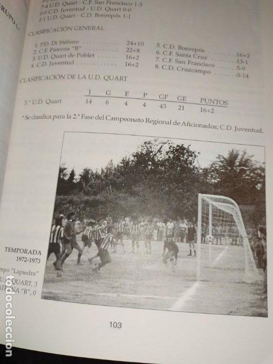 Libros: HISTORIA DE LA UNIÓN DEPORTIVA QUART MANUEL RUIZ RUIZ 1931 1999 - Foto 26 - 194905626