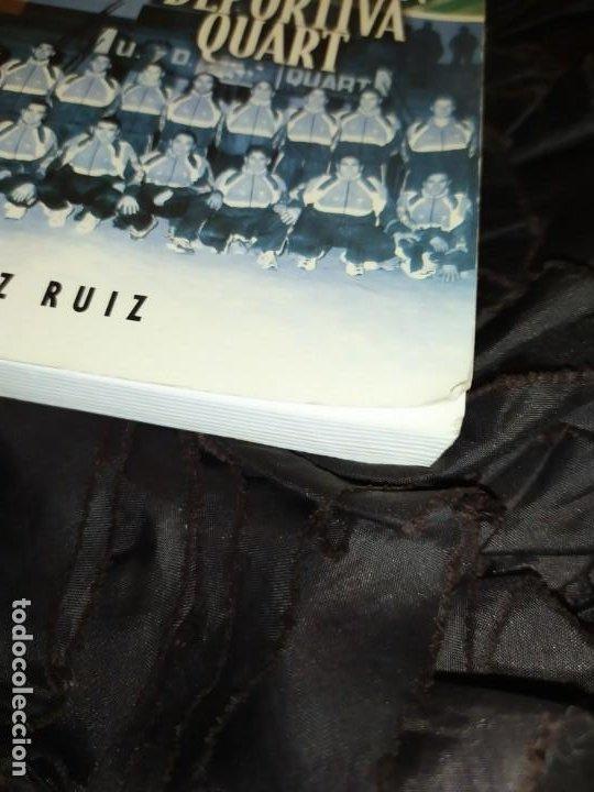 Libros: HISTORIA DE LA UNIÓN DEPORTIVA QUART MANUEL RUIZ RUIZ 1931 1999 - Foto 32 - 194905626