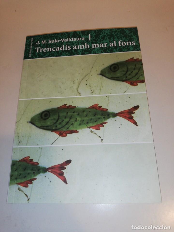 J. M. SALA - VALLDAURA, TRENCADIS AMB MAR AL FONS (Libros sin clasificar)