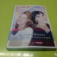 Libros: LA DOBLE MIRADA, OUKA LELE, CONCHA GARCÍA CAMPOY. Lote 194915736