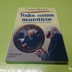 Libros: TODOS SOMOS NEURÓTICOS, CESARE MUSATTI, RECUERDOS DE UN PSICOANALISTA. Lote 194916242