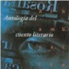 Libros: ANTOLOGIA DEL CUENTO LITERARIO - VARIOS AUTORES. Lote 194935235