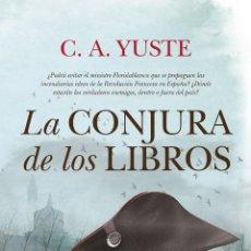 Libros: LA CONJURA DE LOS LIBROS - CARLOS AITOR YUSTE. Lote 194935245