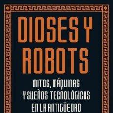Libros: DIOSES Y ROBOTS - ADRIENNE MAYOR. Lote 194935250