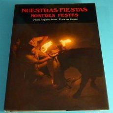 Libros: NUESTRAS FIESTAS. NOSTRES FESTES. MARÍA ÁNGELES ARAZO. FRANCESC JARQUE. VICENT GARCÍA EDITORES. Lote 194938380