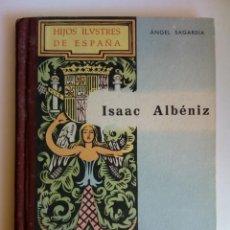 Libros: ISAAC ALBÉNIZ. ÁNGEL SAGARDÍA. Lote 194938807