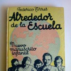 Libros: ALREDEDOR DE LA ESCUELA. NUEVO MANUSCRITO INFANTIL. FEDERICO TORRES. Lote 194939348