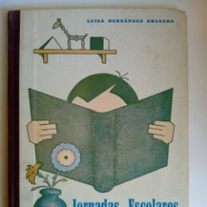Libros: JORNADAS ESCOLARES. PÁRVULOS Y PRIMER GRADO. LUISA HERNÁNDEZ GRANERO. Lote 194940521