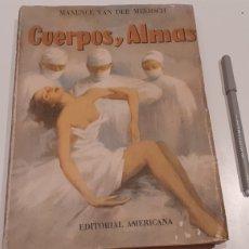 Libros: CUERPOS Y ALMAS. MAXENCE VAN DER MEERSCH. EDITORIAL AMERICANA. Lote 194965515