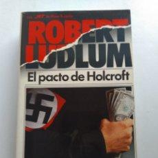 Libros: EL PACTO DE HOLCROFT/ROBERT LUDLUM. Lote 194968280