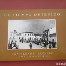 Libros: EL TIEMPO DETENIDO CANTILLANA 1857-1963 FOTOGRAFÍAS - SEVILLA 1990. . Lote 194973655