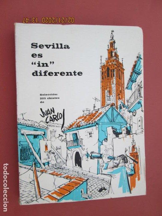 SEVILLA ES IN DIFERENTE - SELECCIÓN DE 205 CHISTES DE JUAN CARLOS - SEVILLA 1970. (Libros sin clasificar)