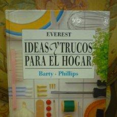 Libros: IDEAS Y TRUCOS PARA EL HOGAR, DE BARTY - PHILLIPS. EVEREST, 2ª EDICIÓN 1.991. MUY ILUSTRADO.. Lote 194974982