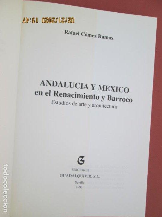 Libros: ANDALUCÍA Y MÉXICO EN EL RENACIMIENTO Y BARROCO - RAFAEL CÓMES RAMOS - BIBL. GUADÁLQUIVIR 1991. - Foto 3 - 194975588