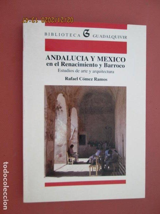 ANDALUCÍA Y MÉXICO EN EL RENACIMIENTO Y BARROCO - RAFAEL CÓMES RAMOS - BIBL. GUADÁLQUIVIR 1991. (Libros sin clasificar)