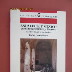 Libros: ANDALUCÍA Y MÉXICO EN EL RENACIMIENTO Y BARROCO - RAFAEL CÓMES RAMOS - BIBL. GUADÁLQUIVIR 1991. . Lote 194975588