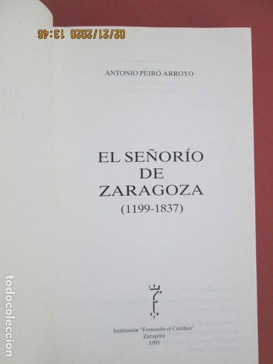 Libros: EL SEÑORIO DE ZARAGOZA 1199-1837 - ANTONIO PEIRÓ ARROYO - ZARAGOZA 1993. - Foto 2 - 194976205