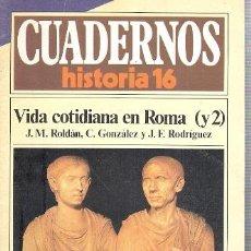 Libros: CUADERNOS 112 HISTORIA 16. VIDA COTIDIANA EN ROMA (Y 2) - ROLDÁN, J.M. Y OTROS. Lote 194989267