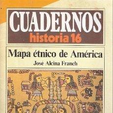 Libros: CUADERNOS 113 HISTORIA 16. MAPA ÉTNICO DE AMÉRICA - ALCINA FRANCH, JOSÉ. Lote 194989278
