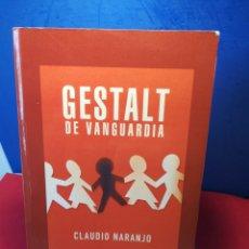 Libros: GESTALT DE VANGUARDIA/ CLAUDIO NARANJO/ LA LLAVE, 2002. Lote 194996346
