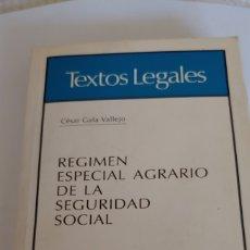 Libros: REGIMEN ESPECIAL AGRARIO DE LA SEGURIDAD SOCIAL CESAR GALA VALLEJO. Lote 194998556