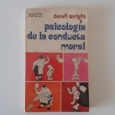 Libros: PSICOLOGÍA DE LA CONDUCTA MORAL. DEREK WRIGHT. DIFUSIÓN CULTURAL PLANETA. Lote 195011003