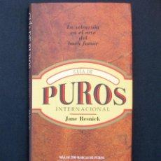 Libros: GUÍA DE PUROS INTERNACIONAL. LA SELECCIÓN EN EL ARTE DEL BUEN FUMAR – JANE RESNICK – 1997. Lote 195016247