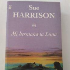 Libros: MI HERMANA LA LUNA/SUE HARRISON. Lote 195016675