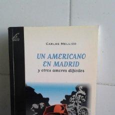 Libros: UN AMERICANO EN MADRID Y OTROS AMORES DIFÍCILES, CARLOS MELLIZO, EDITORIAL NOESIS. Lote 195046237