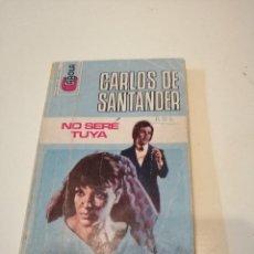 Libros: G-KUKI84 LIBRO CARLOS DE SANTANDER NO SERE TUYA. Lote 195055997