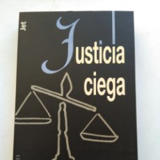 Libros: JUSTICIA CIEGA/WILLIAM BERNHART. Lote 195057221