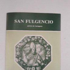 Libros: SAN FULGENCIO PATRON DE CARTAGENA. (PROLOGO) CARLOS FERRANDIZ ARAUJO. GRAFICAS GOMEZ. CARTAGENA 1982. Lote 195057650