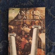 Libros: LIBRETO ÓPERA - SANSÓN Y DALILA DE CAMILLE SAINT SAENS - TEATRO DE LA MAESTRANZA - SYLVIE BRUNET. Lote 195079896