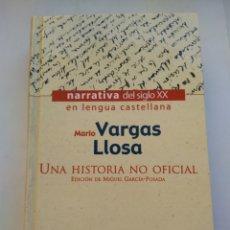 Libros: UNA HISTORIA NO OFICIAL/MARIO VARGAS LLOSA. Lote 195100216