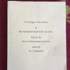 Libros: A CATALOGUE OF LIBRARY OF SIR RICHARD BURTON. B.J. KIRKPATRICK. 1978. Lote 195101307