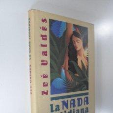 Libros: ZOÉ VALDÉS LA NADA COTIDIANA. Lote 195117640