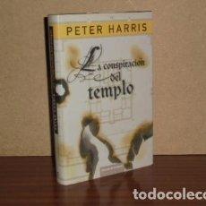 Libros: LA CONSPIRACIÓN DEL TEMPLO - HARRIS, PETER. Lote 195143185