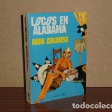 Libros: LOCOS EN ALABAMA - CHILDRESS, MARK. Lote 195143200