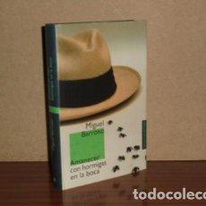Libros: AMANECER CON HORMIGAS EN LA BOCA - BARROSO, MIGUEL. Lote 195143205