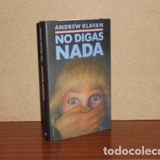 Libros: NO DIGAS NADA - KLAVAN, ANDREW. Lote 195143215