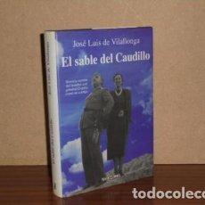 Libros: EL SABLE DEL CAUDILLO - VILALLONGA, JOSÉ LUIS DE. Lote 195143222