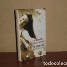 Libros: NO TE MUEVAS - MAZZANTINI, MARGARET. Lote 195143225