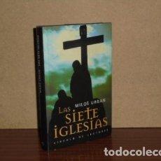 Libros: LAS SIETE IGLESIAS - URBAN, MILOS. Lote 195143240