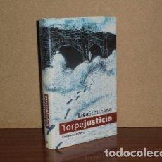 Libros: TORPE JUSTICIA - SCOTTOLINE, LISA. Lote 195143242