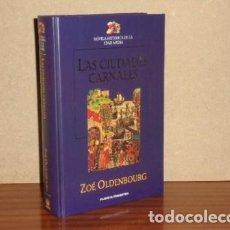 Libros: LAS CIUDADES CARNALES - OLDENBOURG, ZOÉ. Lote 195143250
