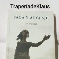 Libros: SAGA Y ANCLAJE - TEO BASTERRA - TDK131. Lote 195145291