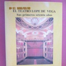 Libros: EL TEATRO LOPE DE VEGA , SUS PRIMEROS SETENTA AÑOS - JULIO MARTINEZ VELASCO -1999. Lote 195150035